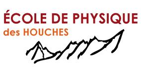 Ecole de Physique des Houches